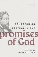 Spurgeon on Resting in the Promises of God (#04 in Spurgeon Speaks Series) Paperback
