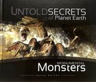 Monumental Monsters (Untold Secrets Of Planet Earth Series) Hardback