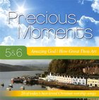 Precious Moments 5 & 6 Double CD: Amazing God/How Great Thou Art CD