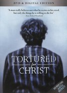 Tortured For Christ: The Movie DVD