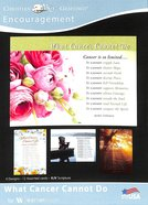 Boxed Cards: Encouragement - What Cancer Cannot Do (4 Designs, 12 Assorted Cards, Kjv) Box
