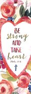 Bookmark With Tassel: Be Strong Take Heart Stationery