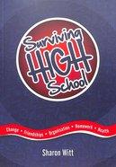 Surviving High School: Change, Friendships, Organisation, Homework, Health Paperback
