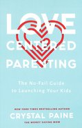 Love-Centered Parenting Paperback