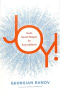 Joy!: God's Secret Weapon For Every Believer Paperback