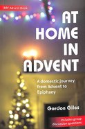 At Home in Advent: A Domestic Journey From Advent to Epiphany Paperback