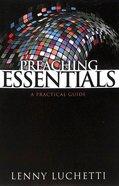 Preaching Essentials: A Practical Guide Paperback