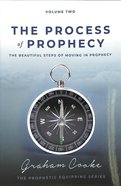 The Process of Prophecy (#02 in The Prophetic Equipping Series) Paperback