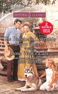 The Rancher's Courtship/Lone Wolf's Lady (Love Inspired Historical 2 Books In 1 Series) Mass Market