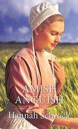 Amish Anguish (Amish Singles) (Love Inspired Series) Mass Market