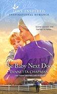 The Baby Next Door (Indiana Amish Brides) (Love Inspired Series) Mass Market