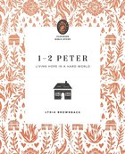 1-2 Peter: Living Hope in a Hard World (Flourish Womens Bible Study Series) Paperback