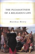 The Pleasantness of a Religious Life Paperback