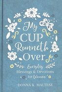 My Cup Runneth Over: Everyday Blessings and Devotions For Women Hardback