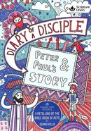 Peter and Paul's Story (Diary Of A Disciple Series) Paperback