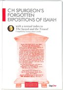 C H Spurgeon's Forgotten Expositions of Isaiah With a Textuall Index to the Sword and Trowel (Spurgeon Forgotten Treasures Series) Hardback