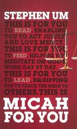 Micah For You: Acting Justly, Loving Mercy (God's Word For You Series) Hardback