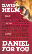 Daniel For You: For Reading, For Feeding, For Leading (God's Word For You Series) Hardback