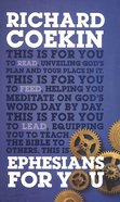 Ephesians For You: For Reading, For Feeding, For Leading (God's Word For You Series) Hardback