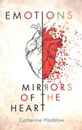 Emotions: Mirrors of the Heart Paperback