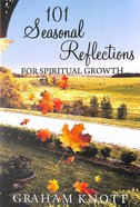 101 Seasonal Reflections For Spiritual Growth Paperback