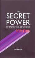 The Secret Power of Speaking God's Word For Kids Hardback