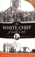 The White Chief of Cache Creek Paperback