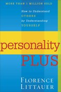 Personality Plus: How to Understand Others By Understanding Yourself Paperback