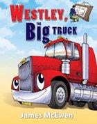 Westley, the Big Truck Hardback