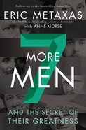 Seven More Men: And the Secret of Their Greatness Paperback