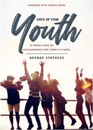 Days of Your Youth (With Study Guide) Paperback