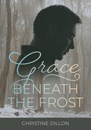Grace Beneath the Frost (#05 in Grace Series) Paperback