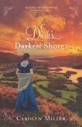 Dusk's Darkest Shores (#01 in Regency Wallflowers Series) Paperback