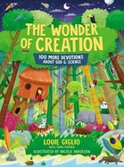 The Wonder of Creation: 100 More Devotions About God and Science Hardback