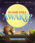 Is God Still Awake?: A Small Girl With a Big Question About God Paperback