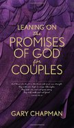 Leaning on the Promises of God For Couples: God's Promises For You and Your Spouse Paperback