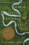 Where Prayer Becomes Real eBook