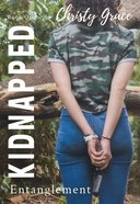 Kidnapped Entanglement (#01 in Entanglement Series) Paperback