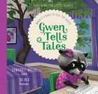 Gwen Tells Tales: When It's Hard to Tell the Truth Hardback