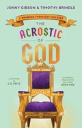 The Acrostic of God: A Rhyming Theology For Kids Hardback