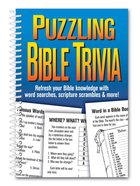 Puzzling Bible Trivia: Refresh Your Bible Knowledge With Word Searches, Scripture Scramble & More! Spiral