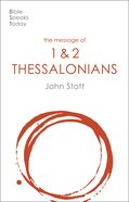 The Message of Thessalonians (2020) (Bible Speaks Today Series) Paperback