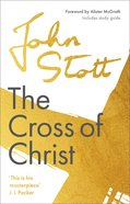 Cross of Christ, the (Centenary Edition) (With Study Guide) Paperback