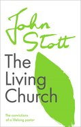 The Living Church: The Convictions of a Lifelong Pastor (Centenary Edition) Paperback
