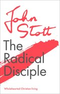 Radical Disciple: Wholehearted Christian Living (Centenary Edition) Paperback