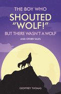 The Boy Who Shouted 'Wolf!' and Other Tales Paperback