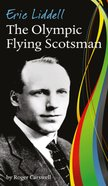Eric Liddell: The Olympic Flying Scotsman Booklet