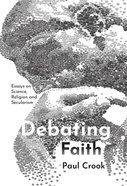 Debating Faith: Essays on Science, Religion and Secularism Paperback