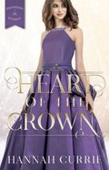 Heart of the Crown (#03 in Daughters Of Peverell Series) Paperback