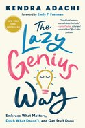 The Lazy Genius Way: Embrace What Matters, Ditch What Doesn't, and Get Stuff Done Hardback